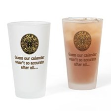 mayan calendar not so accurate vertical Drinking G
