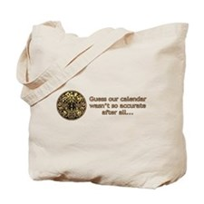 mayan calendar not so accurate horizontal Tote Bag