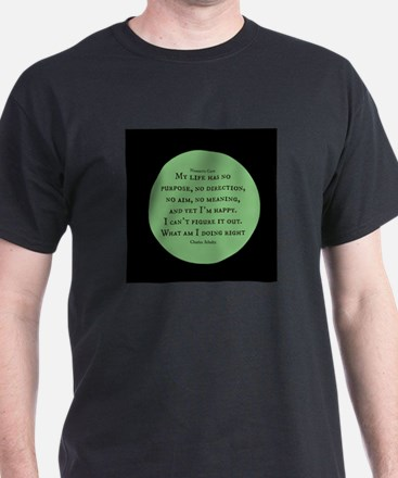 What am I doing Right-Charles Schultz T-Shirt