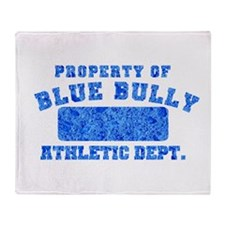 Property of Blue Bully Throw Blanket