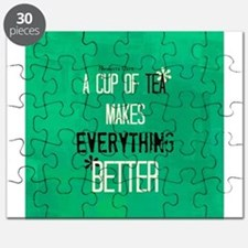 Tea Makes Everything Better Puzzle