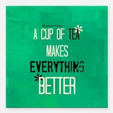 "Tea Makes Everything Better Square Car Magnet 3"" x"