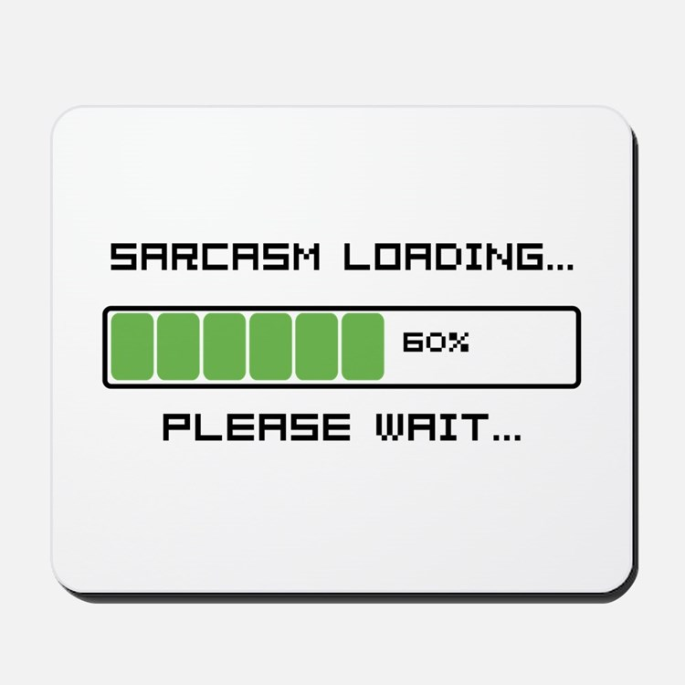 Sarcasm Loading Mousepad