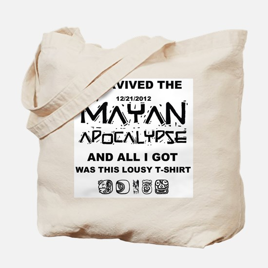 I Survived Mayan Apocalypse Tote Bag