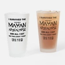 I Survived Mayan Apocalypse Drinking Glass