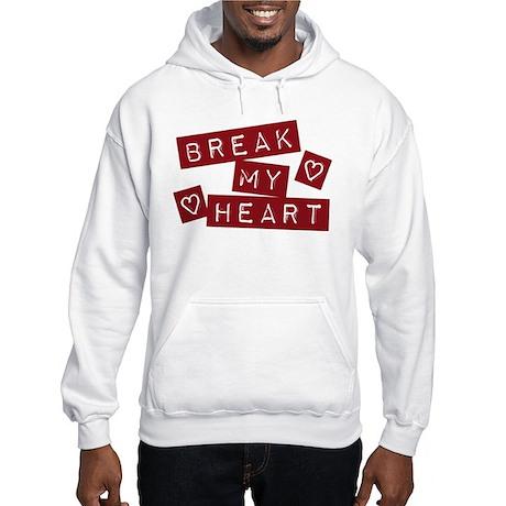 Break My Heart Hooded Sweatshirt