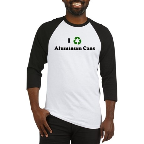 I recycle Aluminum Cans Baseball Jersey