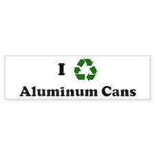 I recycle Aluminum Cans Bumper Bumper Sticker