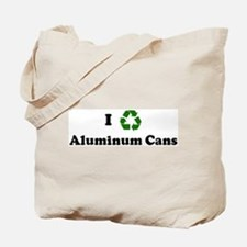 I recycle Aluminum Cans Tote Bag