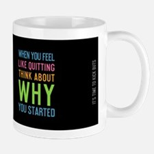 mug when you feel like quitting Mugs