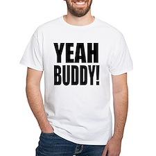YEAH BUDDY! Shirt
