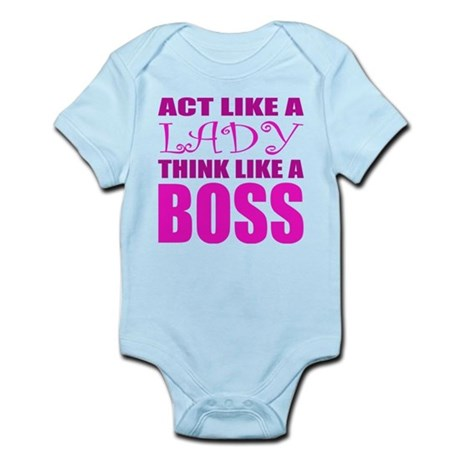 Act Like A LADY Think Like A BOSS Infant Bodysuit Baby