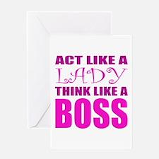 Act like a LADY, Think like a BOSS Greeting Card