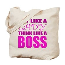 Act like a LADY, Think like a BOSS Tote Bag