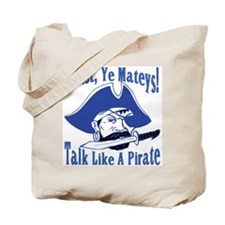 Talk Like A Pirate Tote Bag