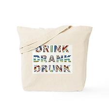 Drink Drank Drunk Tote Bag