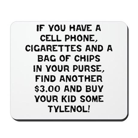 Buy Some Tylenol! Mousepad