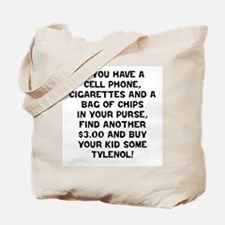 Buy Some Tylenol! Tote Bag