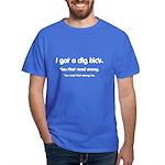 Funny t-shirt -- dig bick Dark T-Shirt