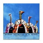Every ostrich is a Tsar! Tile Coaster