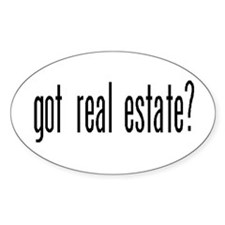 GOT REAL ESTATE? Oval Decal