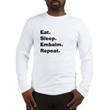 eat sleep embalm.PNG Long Sleeve T-Shirt