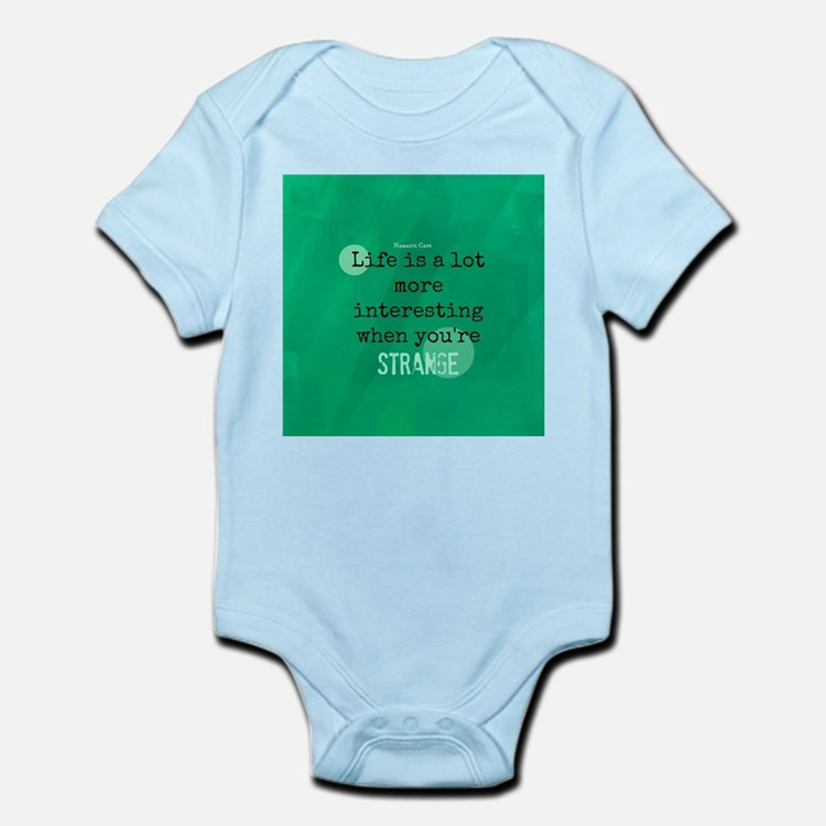 Life is Interesting When Youre Strange Infant Body