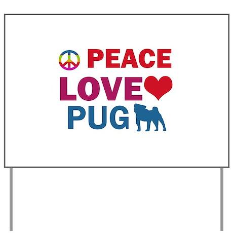 Peace Love Pug Yard Sign
