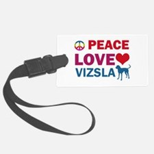 Peace Love Vizsla Luggage Tag