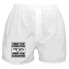 I WANT TO BE STEREOTYPED / CLASSIFIED Boxer Shorts