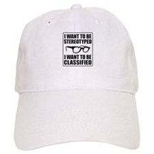 I WANT TO BE STEREOTYPED / CLASSIFIED Baseball Cap