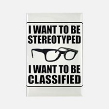 I WANT TO BE STEREOTYPED / CLASSIFIED Rectangle Ma