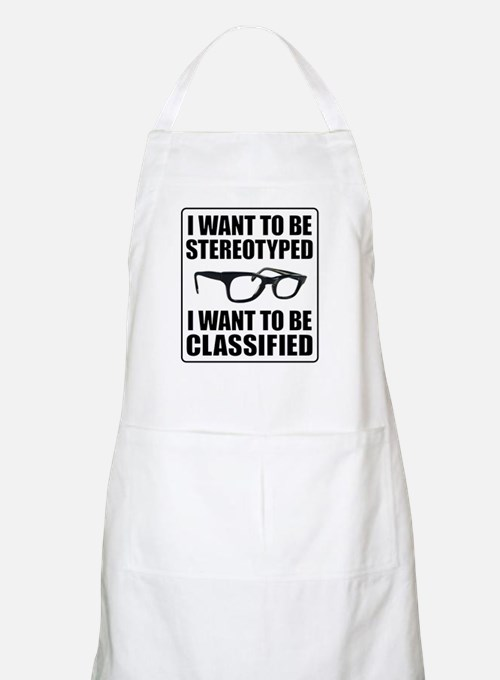 I WANT TO BE STEREOTYPED / CLASSIFIED Apron
