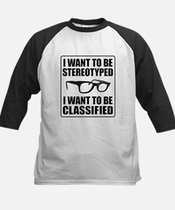 I WANT TO BE STEREOTYPED / CLASSIFIED Tee