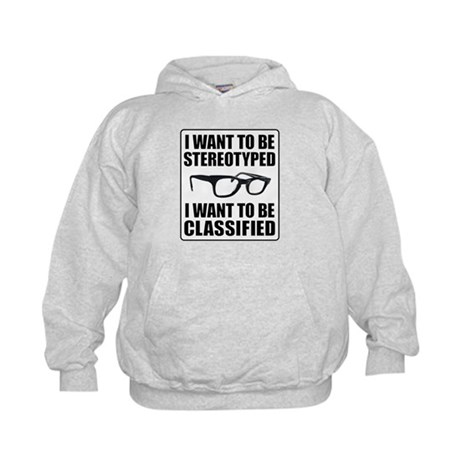 I WANT TO BE STEREOTYPED / CLASSIFIED Kids Hoodie