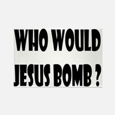 Who Would Jesus Bomb? Rectangle Magnet