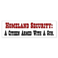 Homeland Security An Armed Citizen Bumper Sticker