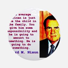 The Average American - Richard Nixon Round Ornamen