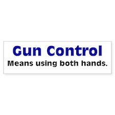 Gun Control Using Both Hands Bumper Sticker