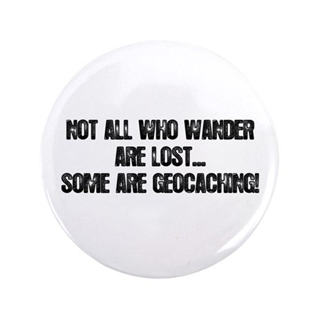 """Not all Who Wander... 3.5"""" Button"""