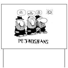 The 3 Weisman Yard Sign