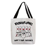Bowling Ain't For Sissies Polyester Tote Bag