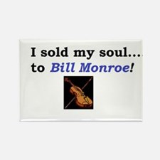 I sold my soul to Bill Monroe Rectangle Magnet