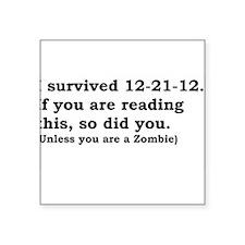 "I SURVIVED 12-21-12 Square Sticker 3"" x 3"""