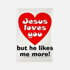 Jesus/Likes Me More Rectangle Magnet