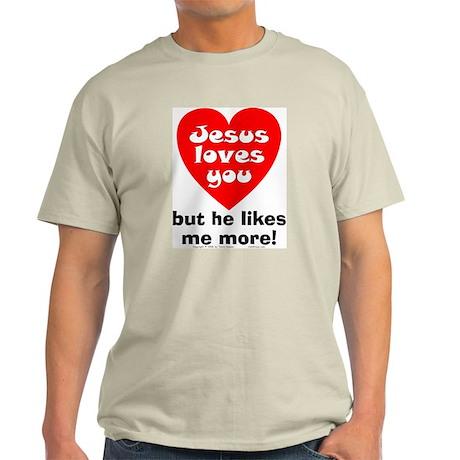 Jesus/Likes Me More Light T-Shirt