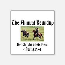 "The Annual Roundup Square Sticker 3"" x 3"""