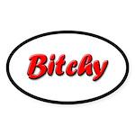 Bitchy Oval Sticker