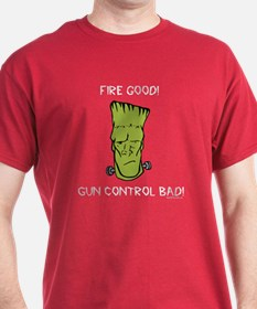 Fire Good! Gun Control Bad! Red T-Shirt