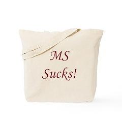 MS multiple sclerosis Sucks! Tote Bag